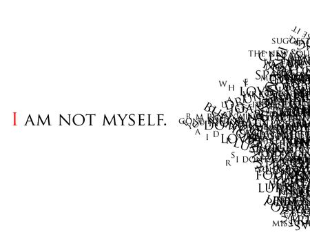 I am not myself